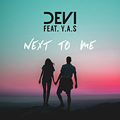 Next to Me by Devi