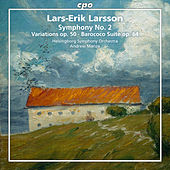 Larsson: Orchestral Works, Vol. 2 by Helsingborgs Symfoniorkester
