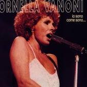 Ornella Vanoni - Io Sono Come Sono… von Ornella Vanoni