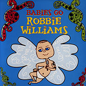 Babies Go Robbie Williams by Sweet Little Band
