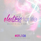 Electric For Life Episode 108 by Various Artists