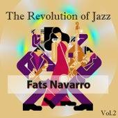 The Revolution of Jazz, Fats Navarro Vol. 2 von Fats Navarro