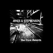 The First Rebirth - Original + Remixes by Jones & Stephenson