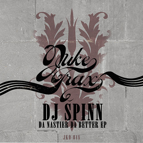 Da Nastier da Better by DJ Spinn