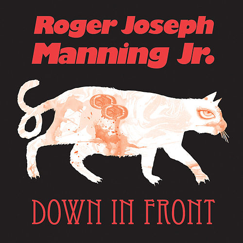 Down In Front by Roger Joseph Manning, Jr.