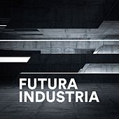 Futura Industria by Various Artists