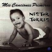 Mis Canciones Primeras de Nestor Torres