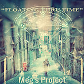 Floating Thru Time by Meg's Project