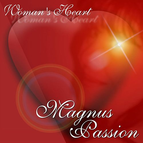 Woman's Heart by Magnus Passion