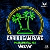 Caribbean Rave von W&W