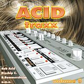 Acid Traxx Vol. 8 de Various Artists