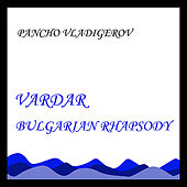 Vardar - Bulgarian Rhapsody by Pancho Vladigerov