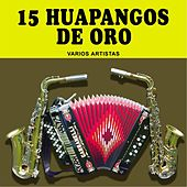 15 Huapangos de Oro by Various Artists
