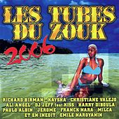 Les Tubes du Zouk 2006 von Various Artists