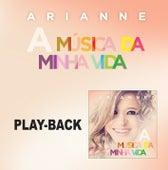 A Música da Minha Vida - Playback von Arianne