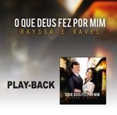 O que Deus Fez por Mim - Playback von Rayssa e Ravel