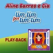 Aline Barros e Cia Tim-Tim por Tim-Tim - Playback by Various Artists