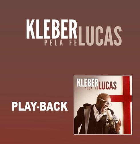 Pela Fé - Playback de Kleber Lucas