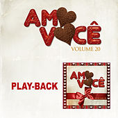 Amo Você Vol.20 - Playback von Various Artists
