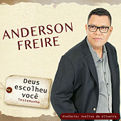 Deus Escolheu Você by Anderson Freire