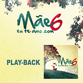 Mãeeuteamo.com Vol.6 - Playback von Various Artists