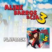 Aline Barros e Cia 3 - Playback by Aline Barros