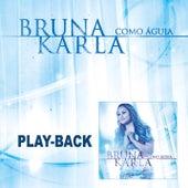 Como Águia - Playback de Bruna Karla