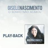 O Sonho Não Acabou - Playback de Gisele Nascimento