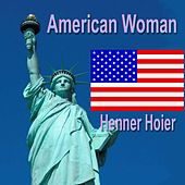 American Woman by Henner Hoier