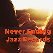 Never Ending Jazz Records by Various Artists