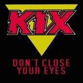 Don't Close Your Eyes von Kix