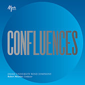 Confluences von Drake University Wind Symphony