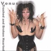 Trashed and Brokenhearted von Venus