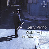 Walkin' With the Wazmo by Jerry Vivino