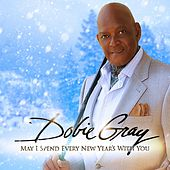 May I Spend Every New Year's With You de Dobie Gray