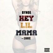 Hey Lil Mama (feat. Chinx) de Bynoe