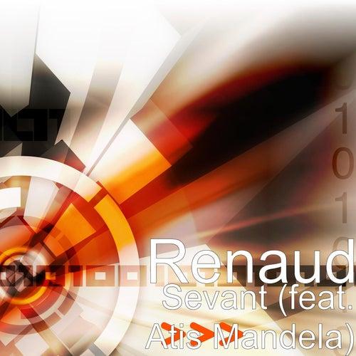 Sevant (feat. Atis Mandela) de Renaud