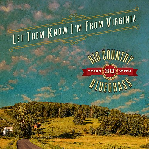 Let Them Know I'm From Virginia by Big Country Bluegrass