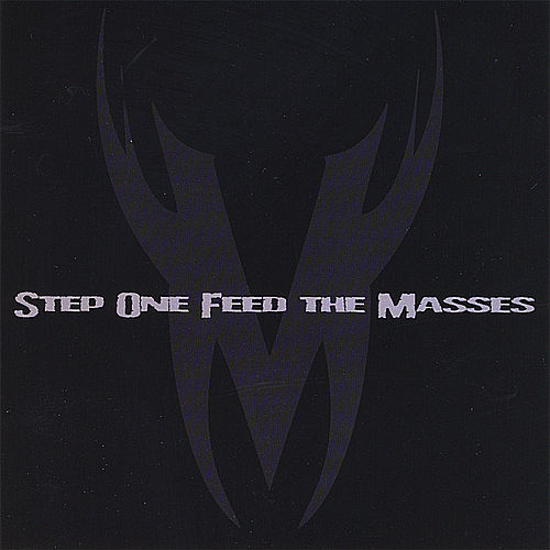 Step One: Feed the Masses by Vital Malice