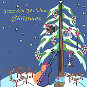 A Jazz On the Vine Christmas by Jazz On The Vine