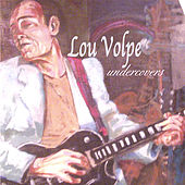 Undercovers von Lou Volpe