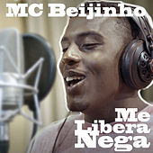 Me Libera Nega de MC Beijinho