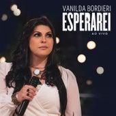 Esperarei (Ao Vivo) de Vanilda Bordieri