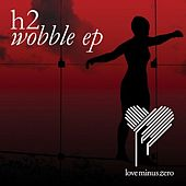 Wobble EP by H2