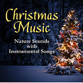 Christmas Music: Nature Sounds with Instrumental Songs by Music-Themes