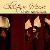 Christmas Music: Smooth Gospel Songs by Music-Themes