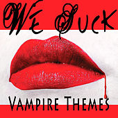 We Suck - Vampire Themes by Various Artists
