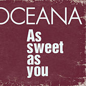 As Sweet As You von Oceana