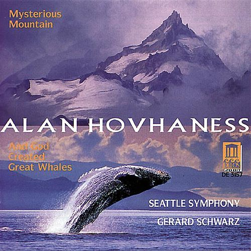 HOVHANESS, A.: Symphony No. 2 ,'Mysterious Mountain' / Prayer of St. Gregory / And God Created Great Whales (Seattle Symphony) by Various Artists