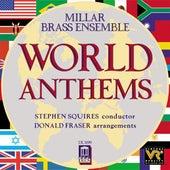 MILLAR BRASS ENSEMBLE: World Anthems by Stephen Squires